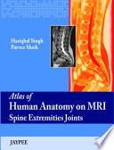 Atlas of Human Anatomy on MRI Spine Extremities Joints Book