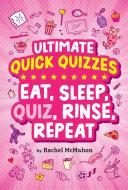 Eat  Sleep  Quiz  Rinse  Repeat