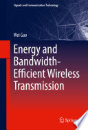 Energy and Bandwidth Efficient Wireless Transmission