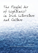 The Playful Air of Light(ness) in Irish Literature and Culture
