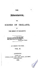 The Adventurers; Or, Scenes in Ireland, in the Reign of Elizabeth