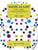 """Medical Law: Text, Cases, and Materials"" by Emily Jackson"