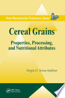 """Cereal Grains: Properties, Processing, and Nutritional Attributes"" by Sergio O. Serna-Saldivar"