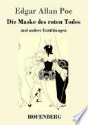 Die Maske des roten Todes  : und andere Erzählungen