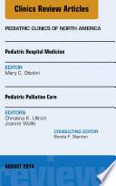 Pediatric Hospital Medicine and Pediatric Palliative Care  An Issue of Pediatric Clinics