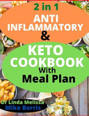 2 in 1 ANTI INFLAMMATORY   KETO COOKBOOK WITH MEAL PLAN