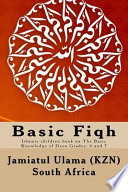 Basic Fiqh  : Islamic Children Book on the Basic Knowledge of Deen Grades: 6 and 7