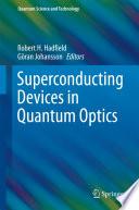 Superconducting Devices in Quantum Optics