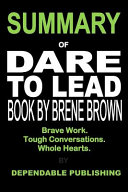 Summary of Dare to Lead Book by Brene Brown Book