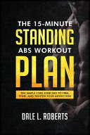 The 15 Minute Standing Abs Workout Plan