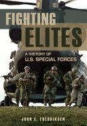 Fighting Elites: A History of U.S. Special Forces Pdf/ePub eBook