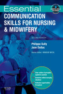 Essential Communication Skills for Nursing and Midwifery E-Book