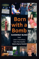 Born with a Bomb Suddenly Blind from Leber s Hereditary Optic Neuropathy