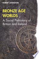 Bronze Age Worlds