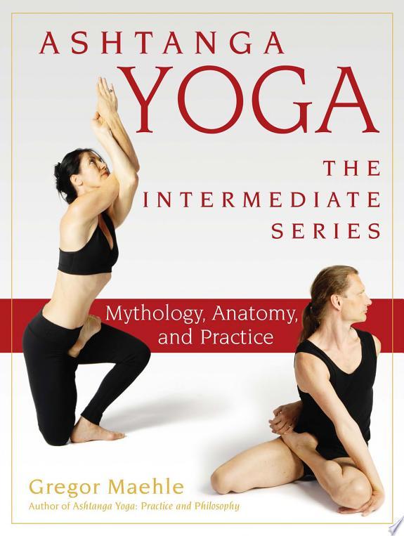 Ashtanga Yoga � The Intermediate