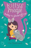 Pdf Kitty's Magic 8: Bobby the Show-Off Cat