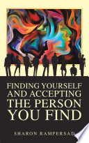Finding Yourself and Accepting the Person You Find