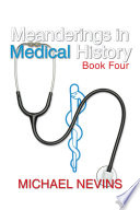 Meanderings in Medical History Book Four