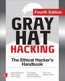 Gray Hat Hacking The Ethical Hacker s Handbook  Fourth Edition