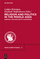 Religion and Politics in the Middle Ages / Religion und Politik im Mittelalter
