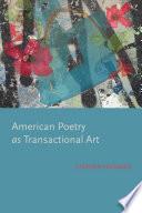 American Poetry As Transactional Art