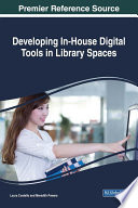 Developing In House Digital Tools in Library Spaces