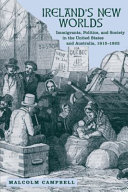Ireland's New Worlds: Immigrants, Politics, and Society in the ...