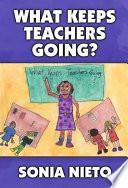 What Keeps Teachers Going