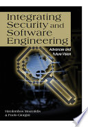 Integrating Security and Software Engineering: Advances and Future Visions