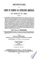 Dictionnaire de Lecons et Exemples de Litterature Chretienne en Prose et en Verse (etc.)
