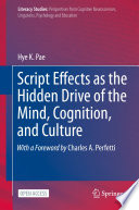 Script Effects as the Hidden Drive of the Mind, Cognition, and Culture