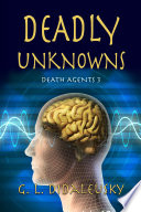 Deadly Unknowns