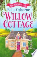 Willow Cottage     Part One  Sunshine and Secrets  Willow Cottage Series  Book