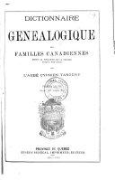 Dictionnaire généalogique des familles canadiennes depuis la fondation de la colonie