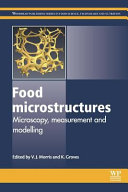 Food Microstructures: Microscopy, Measurement and Modelling