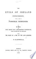 The Evils Of Ireland Considered With A View To Possible Remedies In A Letter To The Right Hon C Fortescue With The Draft Of A Bill On The Land Question By Scamperdale