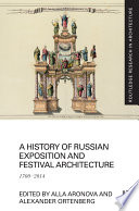 A History of Russian Exposition and Festival Architecture