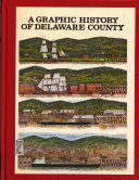 A Graphic History of Delaware County