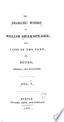 The Dramatic Works Of William Shakspeare Richard Iii Henry Viii Troilus And Cressida Timon Of Athens Coriolanus