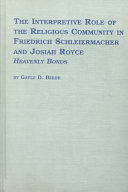 The Interpretive Role Of The Religious Community In Friedrich Schleiermacher And Josiah Royce