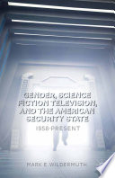 Gender  Science Fiction Television  and the American Security State