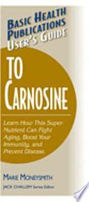 User s Guide to Carnosine