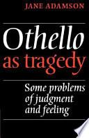 Othello As Tragedy