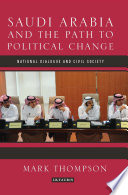 Saudi Arabia and the Path to Political Change  : National Dialogue and Civil Society