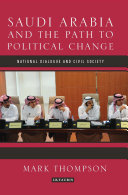 Saudi Arabia and the Path to Political Change: National Dialogue and ...