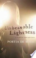Unbearable Lightness A Story Of Loss And Gain