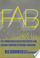 Fab, The Coming Revolution on Your Desktop–from Personal Computers to Personal Fabrication by Neil A. Gershenfeld PDF