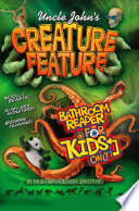 Uncle John s Creature Feature Bathroom Reader For Kids Only