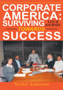 Corporate America  Surviving Your Journey Towards Success