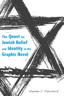 The Quest for Jewish Belief and Identity in the Graphic Novel